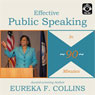 Effective Public Speaking in 90 Minutes Audiobook, by Eureka Collins