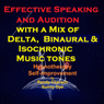 Effective Speaking - with a Mix of Delta Binaural Isochronic Tones: Three-in-One Legendary, Complete Hypnotherapy Session, by Randy Charach