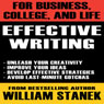 Effective Writing for Business, College, and Life (Unabridged) Audiobook, by William Stanek