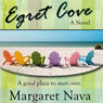 Egret Cove (Unabridged), by Margaret Nava