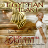 Egyptian Heart (Unabridged), by Kathryn Meyer Griffith