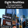 Eight Realities: The Gospel Explained in Eight Simple Concepts (Unabridged), by Mark W. Weaver