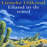 Eiland in de wind (Island in the Wind) (Unabridged), by Lieneke Dijzeul