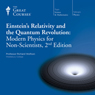 Einsteins Relativity and the Quantum Revolution: Modern Physics for Non-Scientists, 2nd Edition, by The Great Courses