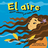 El aire: Afuera, adentro y en todos lados (Air: Outside, Inside, and All Around) Audiobook, by Darlene R. Stille
