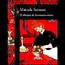 El Albergue de Las Mujeres Tristes (Texto Completo) Audiobook, by Marcela Serrano