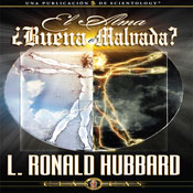 El Alma:  Buena o Mala? (The Soul Good or Evil, Spanish Castilian Edition) (Unabridged) Audiobook, by L. Ron Hubbard