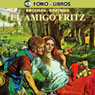 El Amigo Fritz (My Friend Fritz) Audiobook, by Erckman-Chatrian