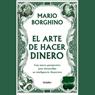 El Arte de Hacer Dinero (Texto Completo) Audiobook, by Mario Borghino