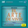 El Arte de Vivir, Volumen II (Texto Completo) (The Art of Living, Volume II (Unabridged)), by Andre Mauroi