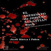 El asesinato de Johann Sebastian Bach (The Murder of Johann Sebastian Bach) (Unabridged) Audiobook, by Jordi Sierra i Fabra