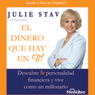 El Dinero Que Hay en Ti (Texto Completo) (The Money in You (Unabridged)) Audiobook, by Julie Stav