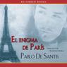 El Enigma de Paris (Unabridged), by Pablo De Santis