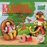 El Gato Bandido, Dramatizacion De La Fabula De Rafael Pombo (Texto Completo) (Bandit Cat ) (Unabridged), by Rafael Pombo