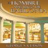 El Hombre Mas Rico De Babilonia (Unabridged), by George S. Clason