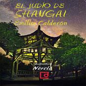 El judio de Shangai (The Jews of Shanghai) (Unabridged), by Emilio Calderon