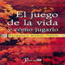 El juego de la vida y como jugarlo (The Game of Life and How to Play It) (Unabridged) Audiobook, by Florence Scovel Shinn