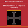 El Laberinto de la Serpiente (The Labyrinth of the Snake (Texto Completo)) (Unabridged), by Nuria Masot