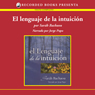 El lenguaje de la intuicion (The Language of Intuition (Texto Completo)) (Unabridged), by Sarah Bachaou