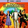 El Mago de Oz (The Wizard of Oz), by L. Frank Baum