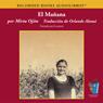 El Manana: Memorias de un exodo cubano (Texto Completo) (Tomorrow (Unabridged)) Audiobook, by Mirta Ojito