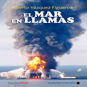 El mar en llamas (The Sea in Flames) (Unabridged), by Alberto Vazquez -Figueroa