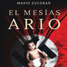 El Mesias Ario (The Aryan Messiah) (Unabridged) Audiobook, by Mario Escobar