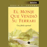 El Monje que Vendio su Ferrari: Una Fabula Espiritual (The Monk Who Sold His Ferrari) Audiobook, by Robin S. Sharma