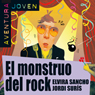 El monstruo del rock (The Rock Monster): Aventura Joven (Unabridged), by Elvira Sancho