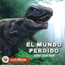El Mundo Perdido (The Lost World), by Arthur Conan Doyle