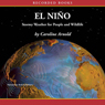 El Nino: Stormy Weather For People and Wildlife (Unabridged) Audiobook, by Caroline Arnold
