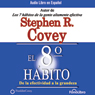 El Octavo Habito De la Efectividad a la Grandeza (The 8th Habit: From Effectiveness to Greatness) Audiobook, by Stephen R. Covey