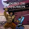 El Ogro de Rashomon (Ogre of Rashomon) (Spanish Edition), by Fernanda Badano