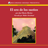El oro de los suenos (The Gold of Dreams (Texto Completo)) (Unabridged), by Jose Maria Merino