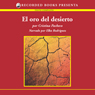 El oro del desierto (The Gold of the Desert (Texto Completo)) (Unabridged), by Cristina Pachec