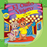 El Osito Viajero va al cine (Traveling Bear Goes to the Movies (Texto Completo)) (Unabridged) Audiobook, by Christian Joseph Hainsworth
