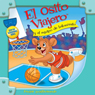 El Osito Viajero y el equipo de baloncesto (Traveling Bear and the Basketball Team (Texto Completo)) (Unabridged) Audiobook, by Christian Joseph Hainsworth