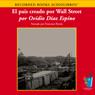 El Pais Creado por Wall Street (Texto Completo) (How Wall Street Created a Nation (Unabridged)), by Ovidio Diaz Espino