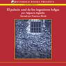 El palacio azul de los ingenieros belgas Audiobook, by Fulgencio Arguelles-Munon