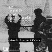 El peso del silencio (The Weight of Silence) (Unabridged) Audiobook, by Jordi Sierra i Fabra