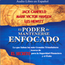 El Poder de Mantenerse Enfocado (The Power of Focus) Audiobook, by Jack Canfield