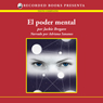 El poder mental (Mental Power (Texto Completo)) (Unabridged) Audiobook, by Jackie Bregare