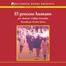 El Processo humano (The Human Process (Texto Completo)) (Unabridged) Audiobook, by Antonio Calleja Gonzalez
