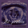 El Profeta (The Prophet) (Unabridged) Audiobook, by Kahlil Gibran