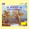 El Puente de San Luis Rey (Texto Completo) (The Bridge of San Luis Rey (Unabridged)) Audiobook, by Thorton Wilder