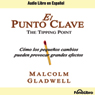El Punto Clave (The Tipping Point) Audiobook, by Malcolm Gladwell