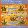El Quinto Acuerdo: Una guia practica para la maestria personal (Un Libro De Sabiduria Tolteca): The Fifth Agreement: A Practical Guide to Self-Mastery (A Toltec Wisdom Book) Audiobook, by don Miguel Ruiz