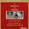 El Regalo del Tiempo: Cartas a Mis Hijos (The Gift of Time: Letters to My Children) (Unabridged), by Jorge Ramos