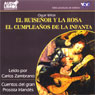 El Ruisenor y la Rosa/El Cumpleanos de la Infanta (The Nightingale and the Rose) (Texto Completo) (Unabridged)