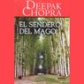 El Sendero del Mago (The Way of the Wizard) Audiobook, by Deepak Chopra